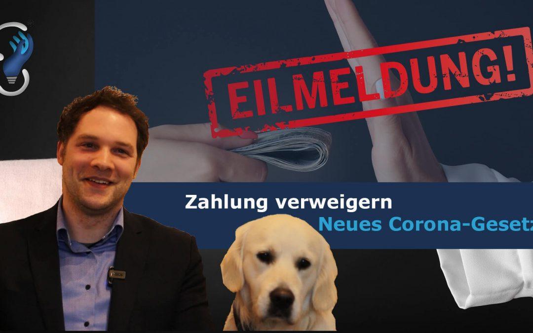 Neues Corona-Gesetz: Zahlungen dürfen wegen COVID-19 verweigert werden!