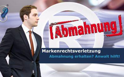 MARKENRECHTSVERLETZUNG Abmahnung erhalten? | Was tun? | Soforthilfe vom Anwalt für Markenrecht.